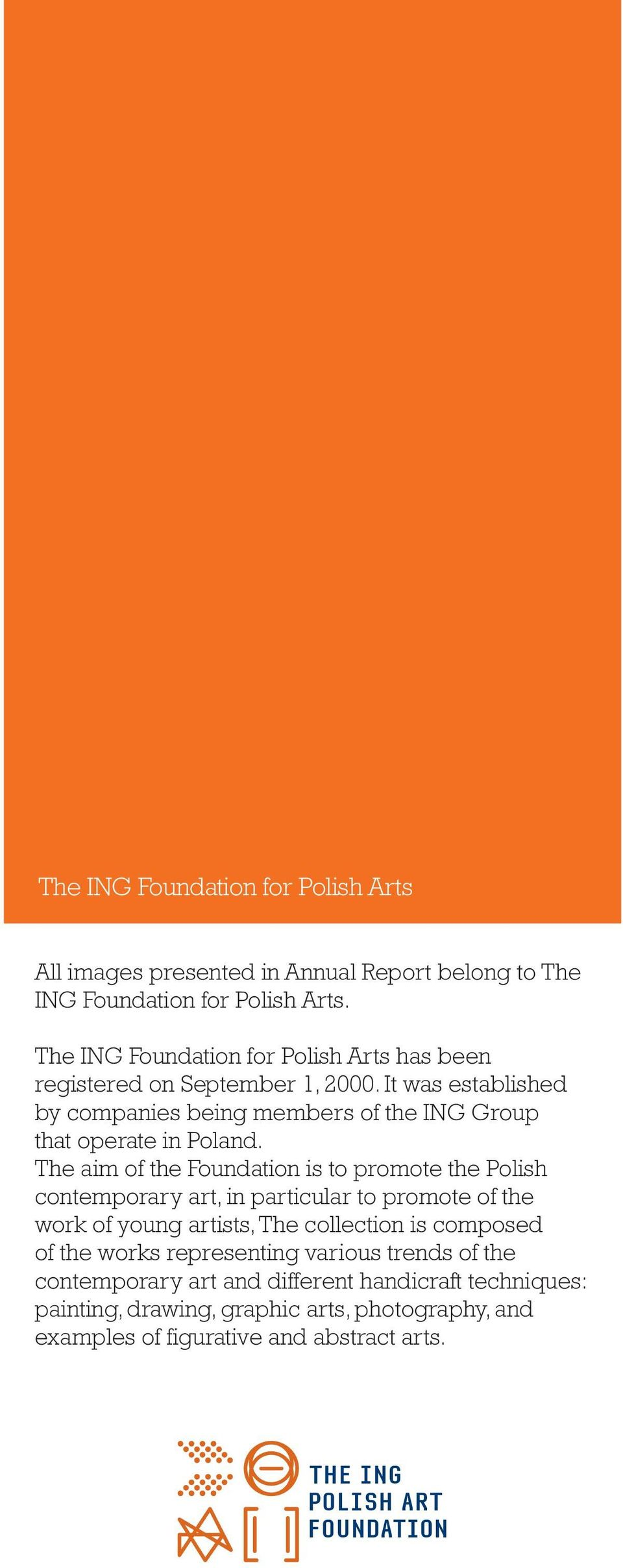 It was established by companies being members of the ING Group that operate in Poland.