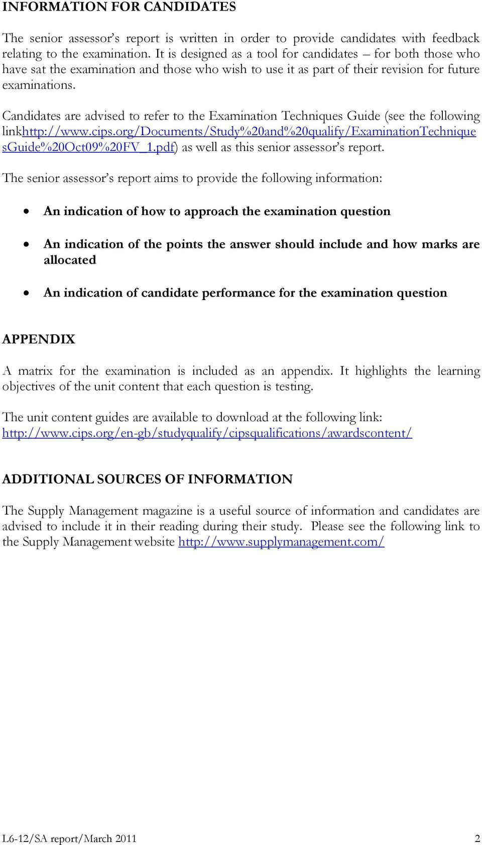Candidates are advised to refer to the Examination Techniques Guide (see the following linkhttp://www.cips.org/documents/study%20and%20qualify/examinationtechnique sguide%20oct09%20fv_1.