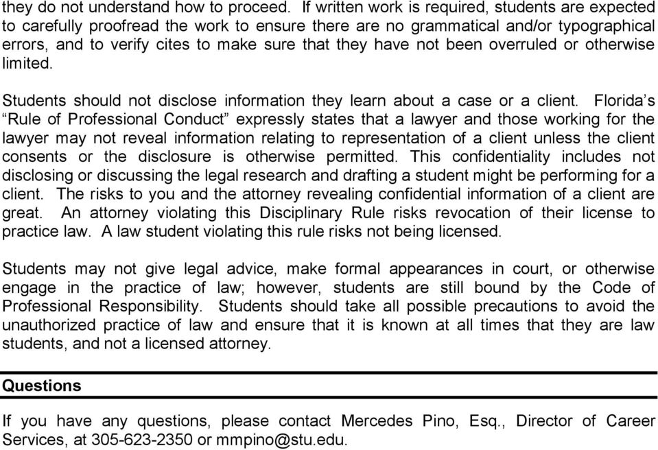 been overruled or otherwise limited. Students should not disclose information they learn about a case or a client.