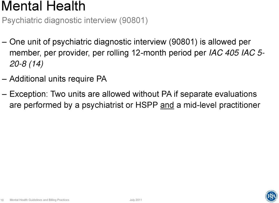 Additional units require PA Exception: Two units are allowed without PA if separate evaluations are