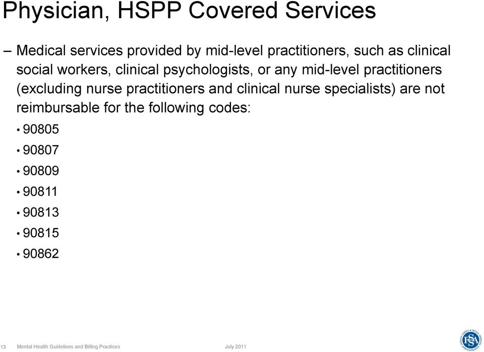 practitioners and clinical i l nurse specialists) are not reimbursable for the following codes: