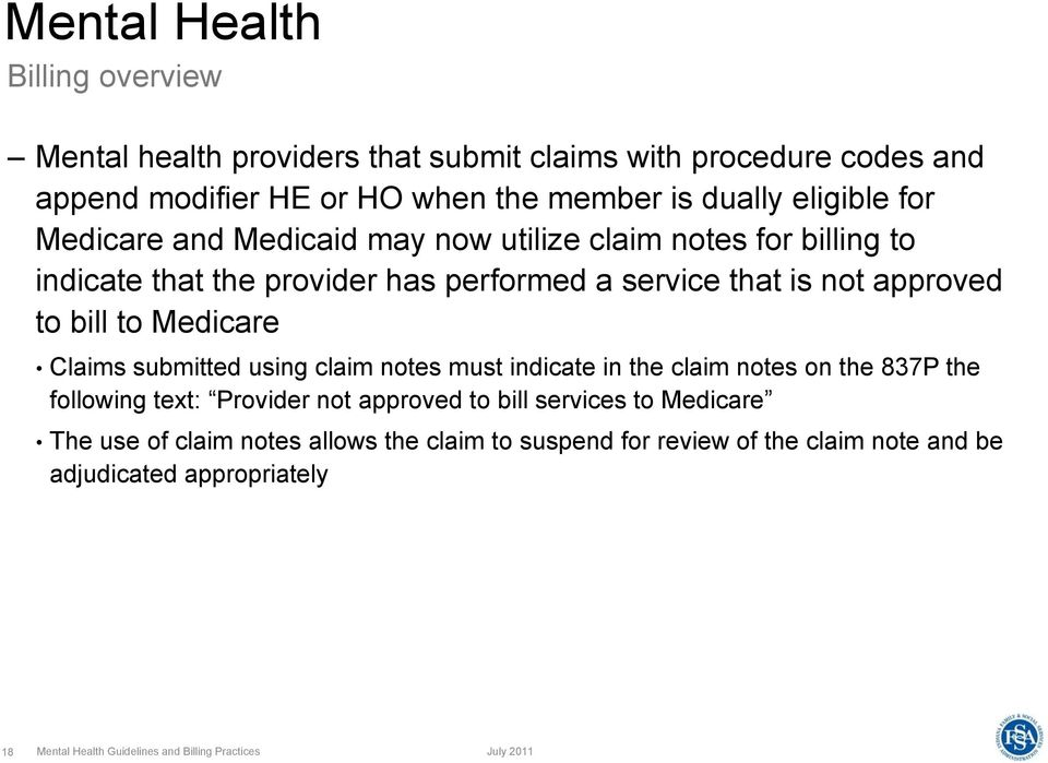 Claims submitted using claim notes must indicate in the claim notes on the 837P the following text: Provider not approved to bill services to Medicare The use