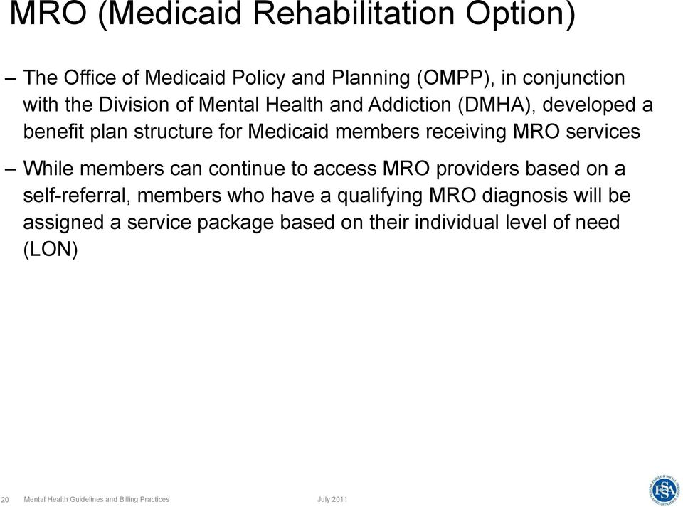 members can continue to access MRO providers based on a self-referral, members who have a qualifying MRO diagnosis will be