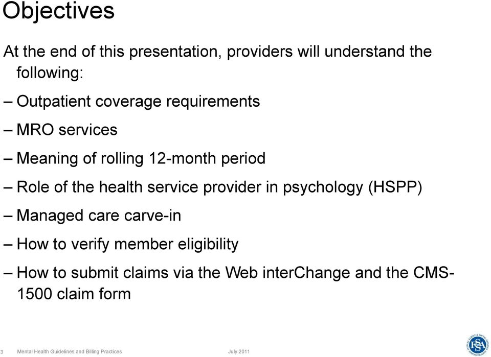 provider in psychology (HSPP) Managed care carve-in How to verify member eligibility How to submit