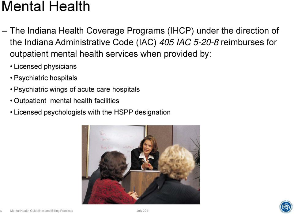 physicians Psychiatric hospitals Psychiatric wings of acute care hospitals Outpatient mental health