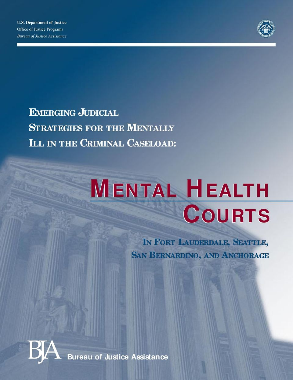 ILL IN THE CRIMINAL CASELOAD: MENTAL HEALTH COURTS IN FORT