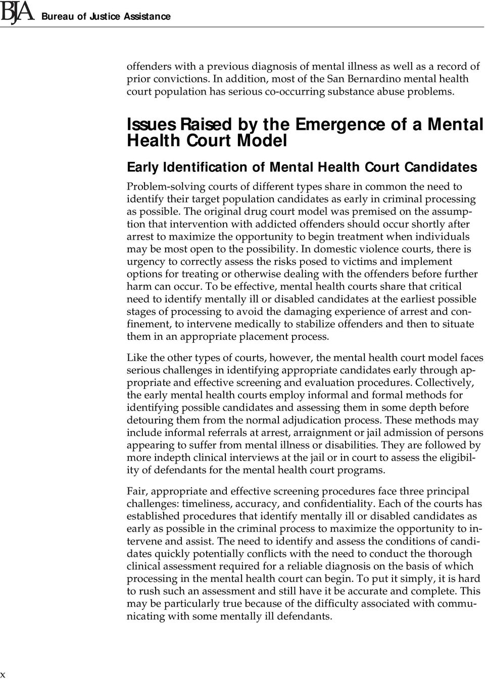 Issues Raised by the Emergence of a Mental Health Court Model Early Identification of Mental Health Court Candidates Problem-solving courts of different types share in common the need to identify
