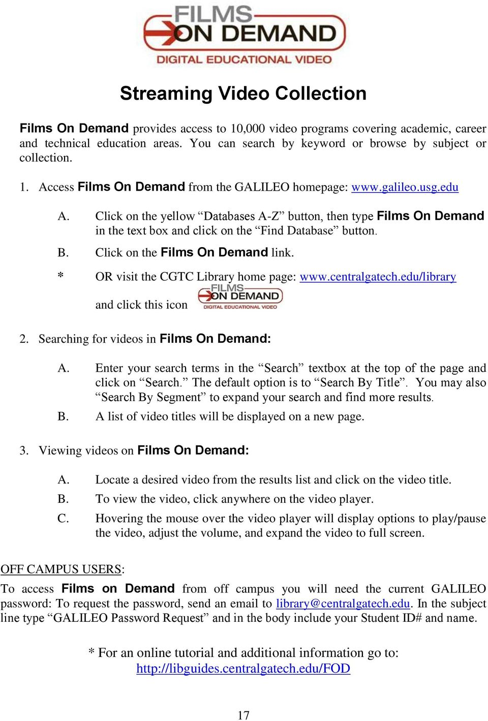 Click on the yellow Databases A-Z button, then type Films On Demand in the text box and click on the Find Database button. B. Click on the Films On Demand link.