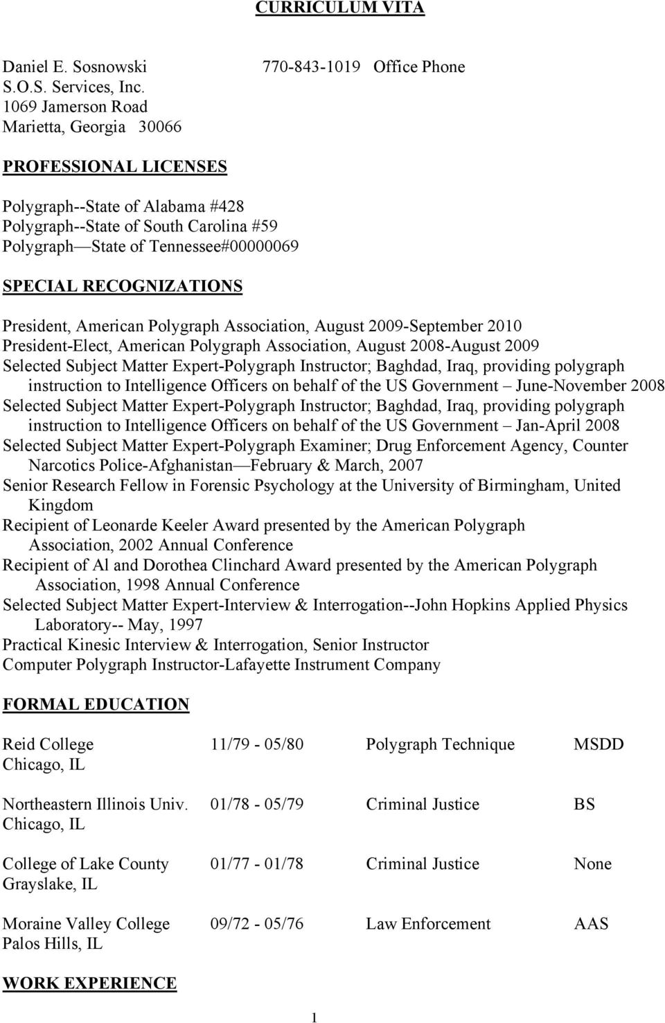 Tennessee#00000069 SPECIAL RECOGNIZATIONS President, American Polygraph Association, August 2009-September 2010 President-Elect, American Polygraph Association, August 2008-August 2009 Selected
