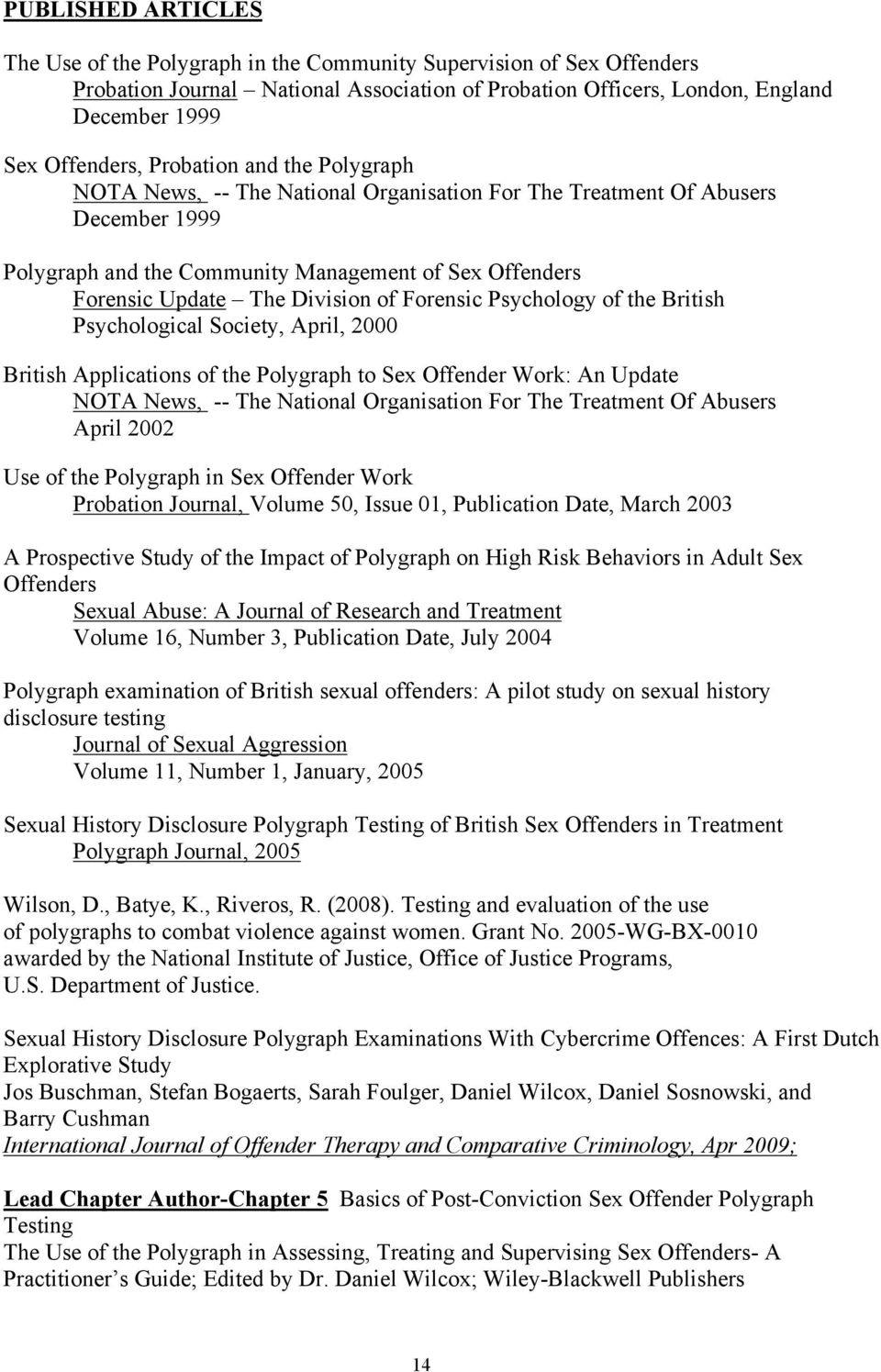 Forensic Psychology of the British Psychological Society, April, 2000 British Applications of the Polygraph to Sex Offender Work: An Update NOTA News, -- The National Organisation For The Treatment
