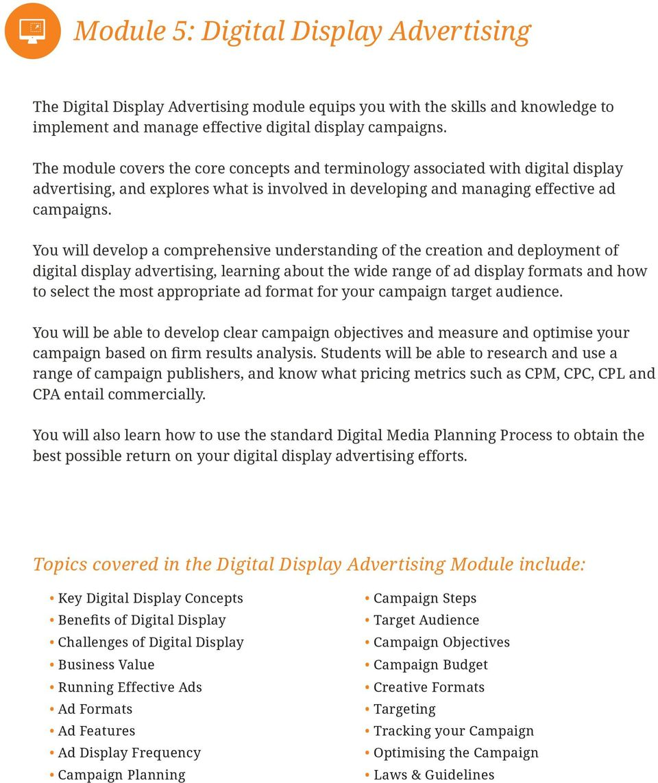 with the skills and knowledge to implement and manage effective digital display campaigns.