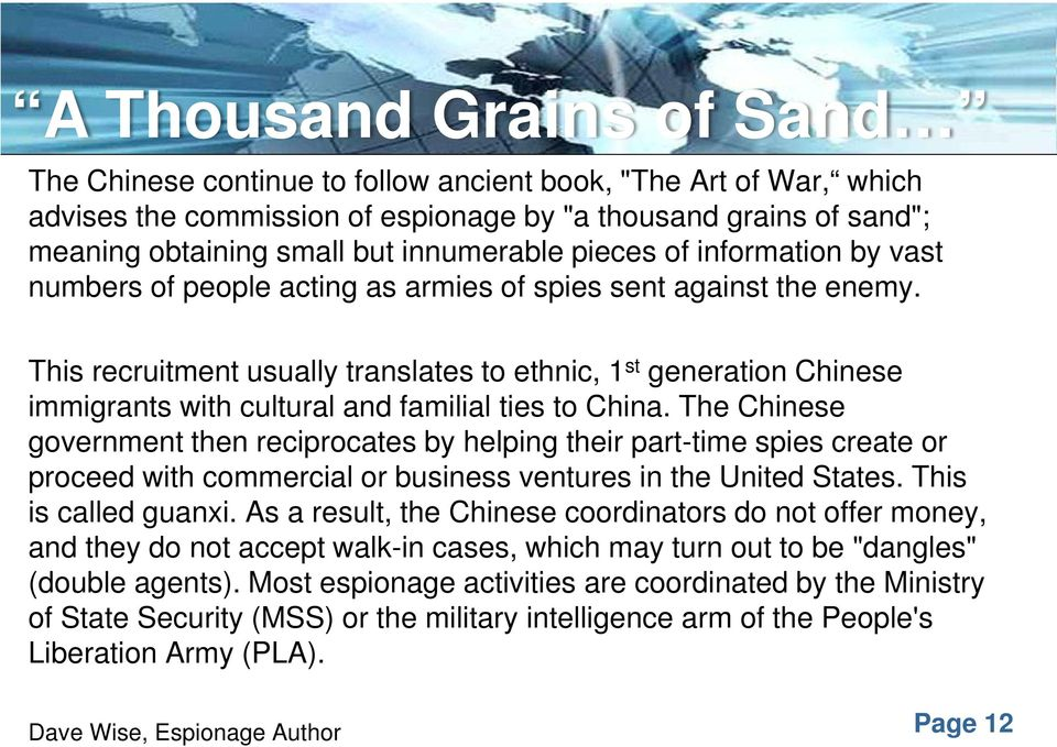This recruitment usually translates to ethnic, 1 st generation Chinese immigrants with cultural and familial ties to China.