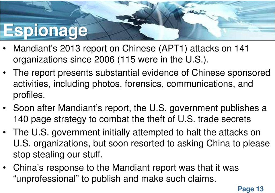 The report presents substantial evidence of Chinese sponsored activities, including photos, forensics, communications, and profiles.