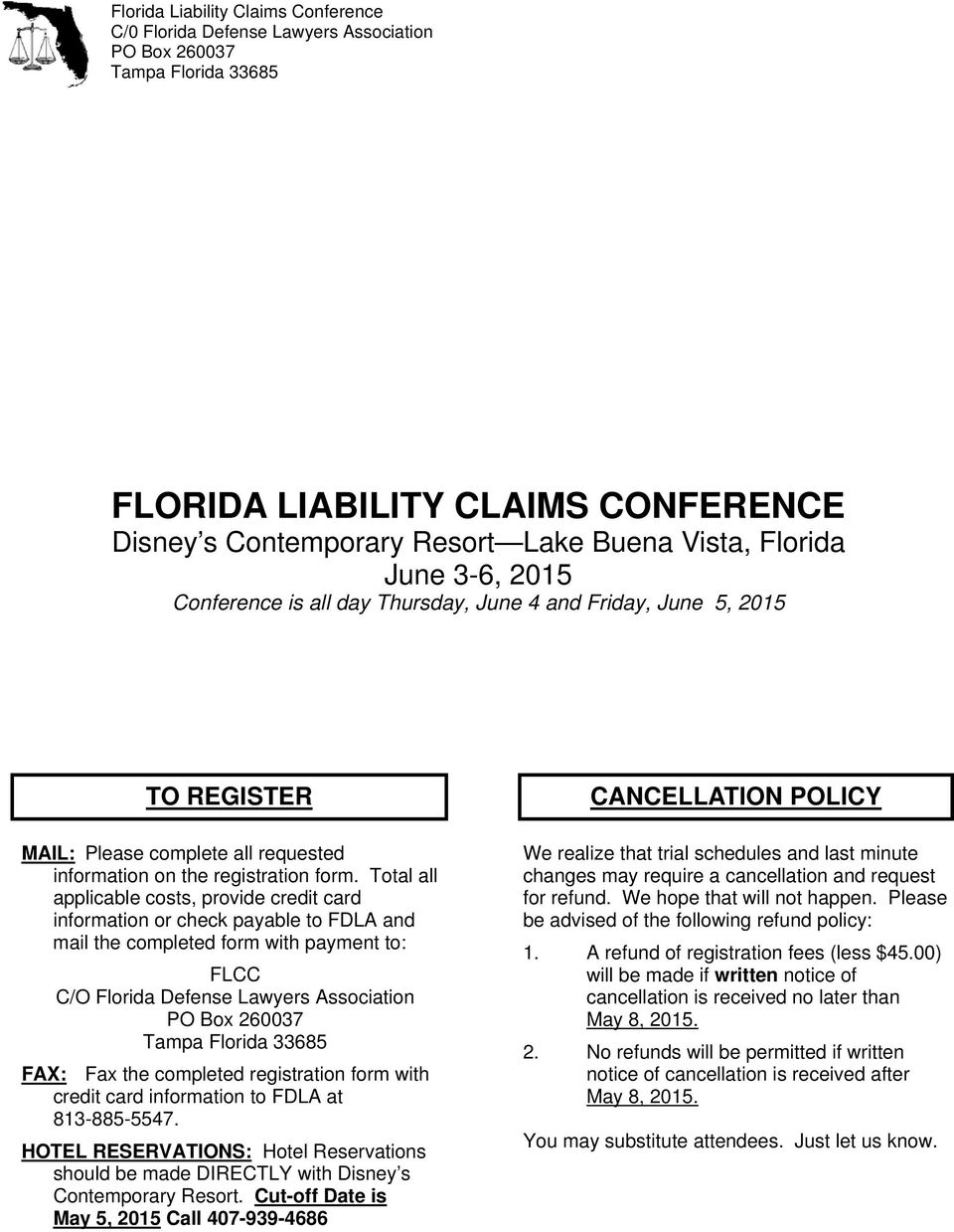 Total all applicable costs, provide credit card information or check payable to FDLA and mail the completed form with payment to: FLCC C/O Florida Defense Lawyers Association PO Box 260037 Tampa