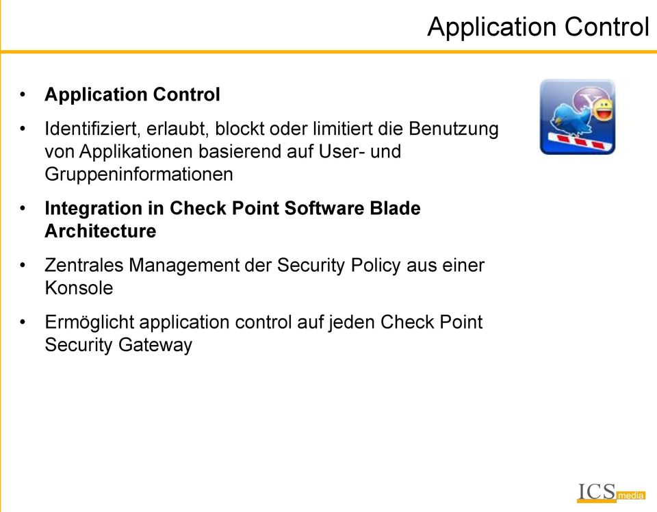 Integration in Check Point Software Blade Architecture Zentrales Management der