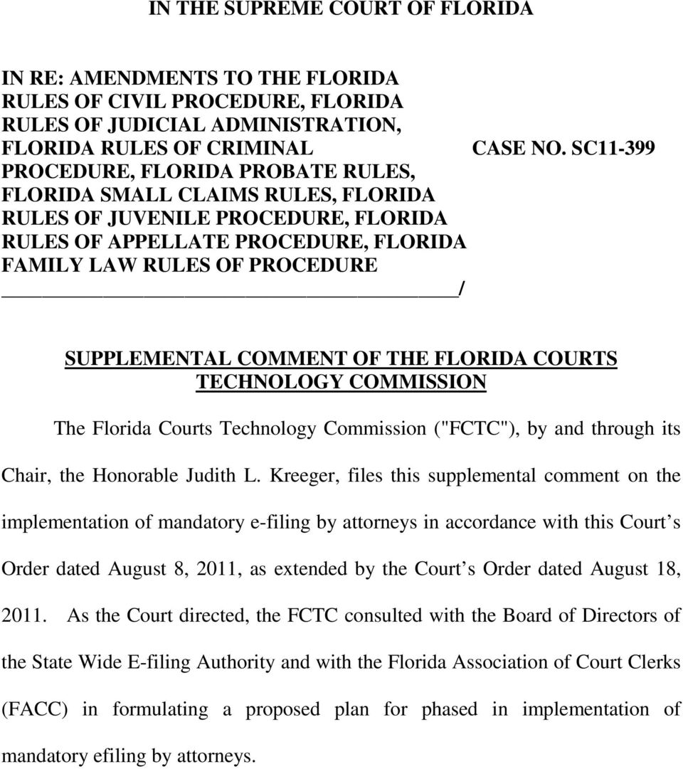 "COMMENT OF THE FLORIDA COURTS TECHNOLOGY COMMISSION The Florida Courts Technology Commission (""FCTC""), by and through its Chair, the Honorable Judith L."