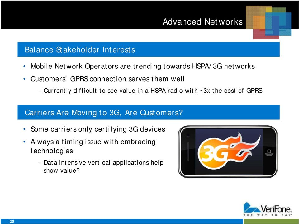 with ~3x the cost of GPRS Carriers Are Moving to 3G, Are Customers?