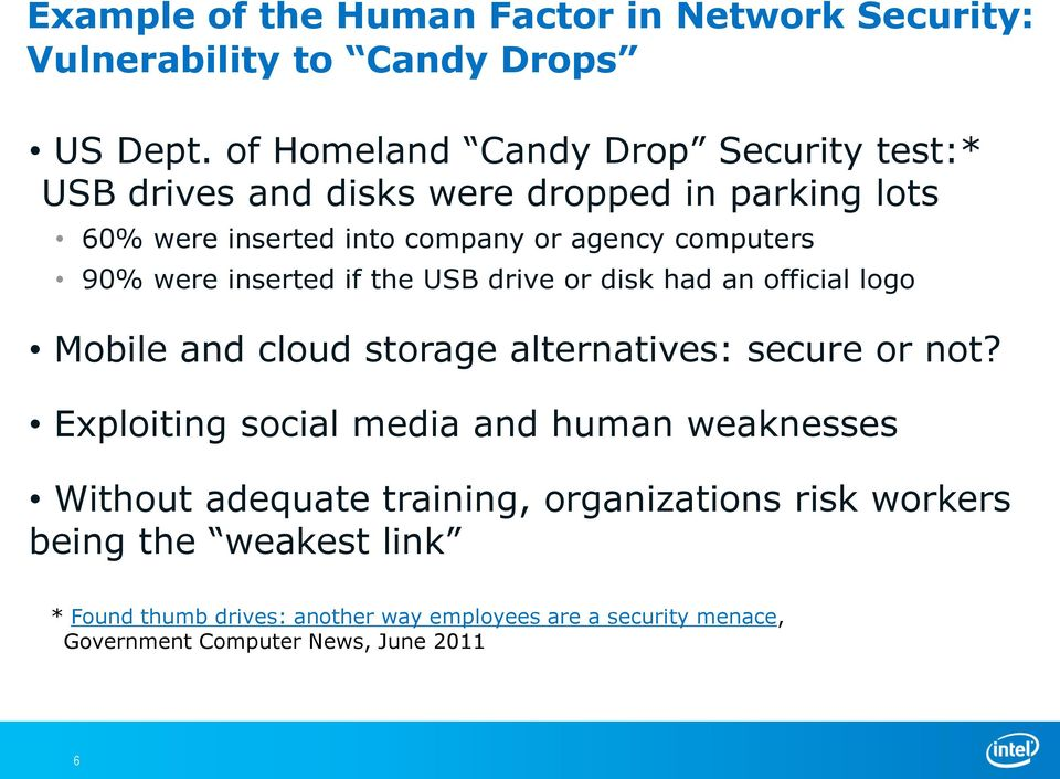 90% were inserted if the USB drive or disk had an official logo Mobile and cloud storage alternatives: secure or not?