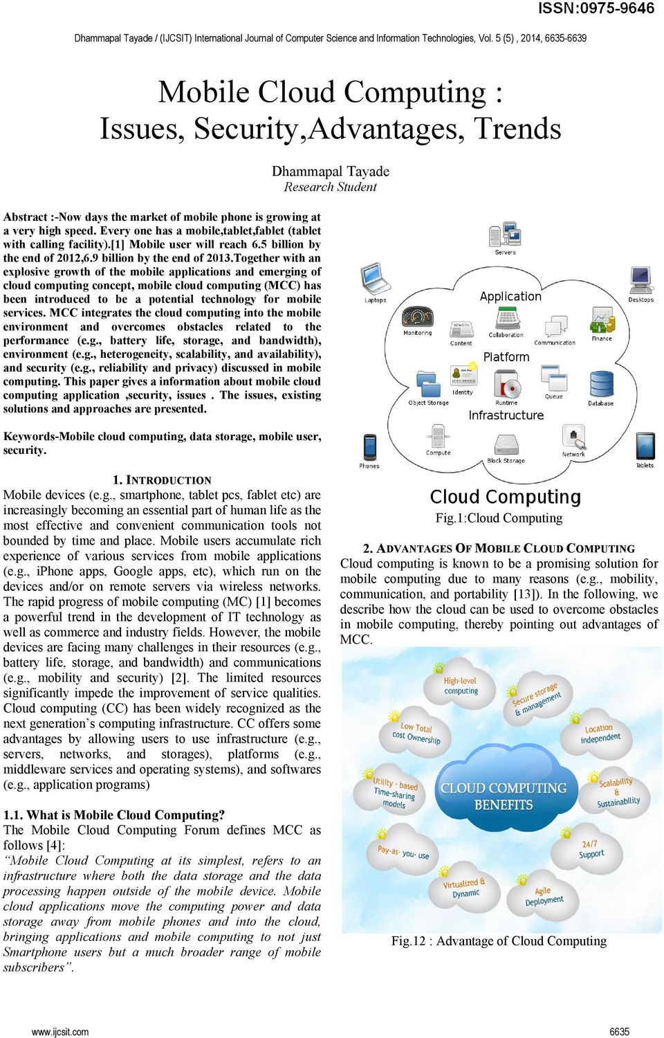 Together with an explosive growth of the mobile applications and emerging of cloud computing concept, mobile cloud computing (MCC) has been introduced to be a potential technology for mobile services.