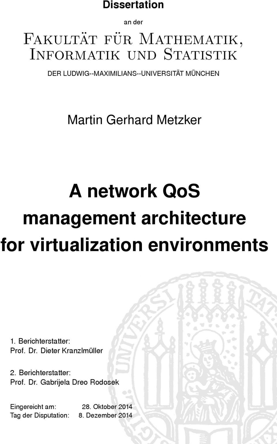 architecture for virtualization environments 1. Berichterstatter: Prof. Dr.
