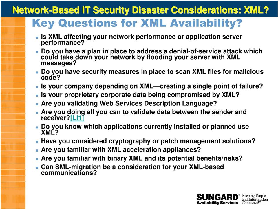 Do you have security measures in place to scan XML files for malicious code? Is your company depending on XML creating a single point of failure?