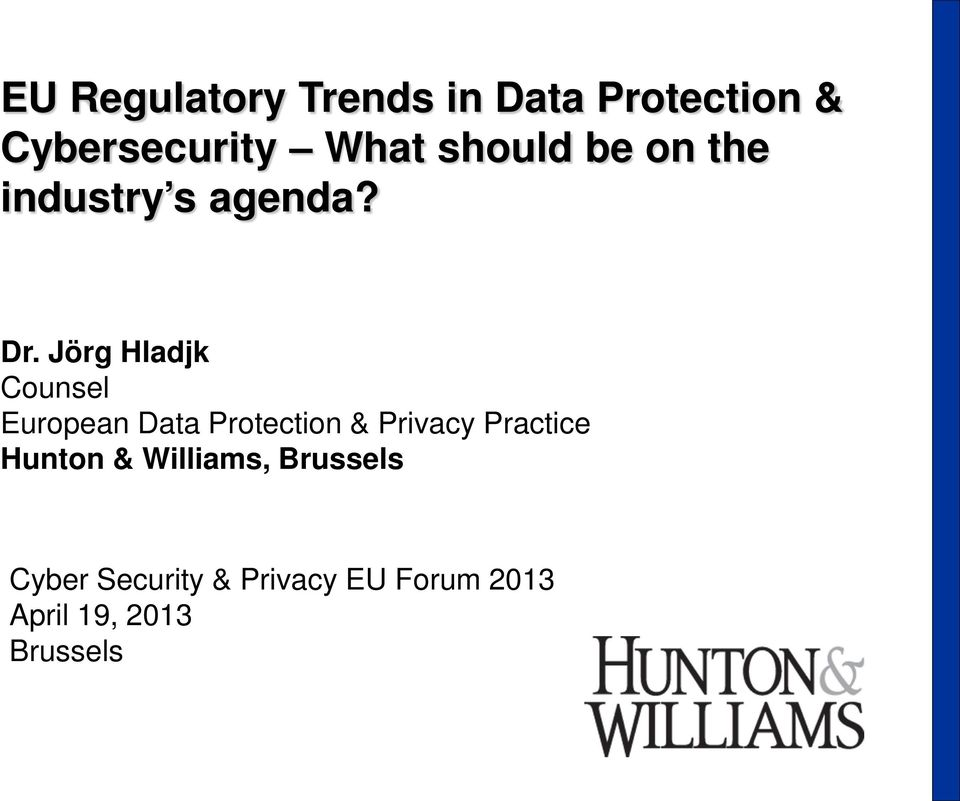 Jörg Hladjk Counsel European Data Protection & Privacy Practice