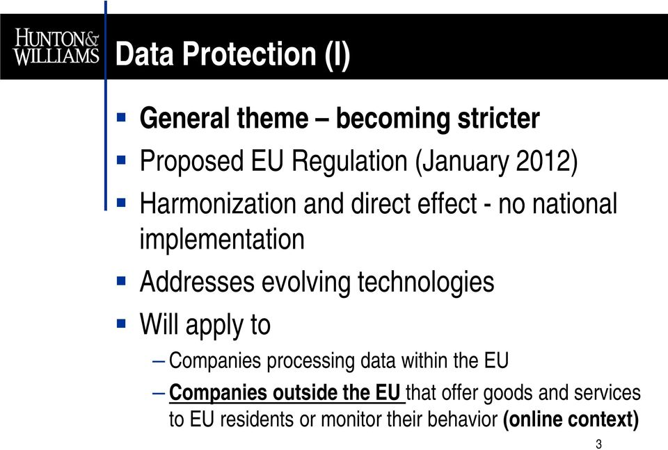 technologies Will apply to Companies processing data within the EU Companies outside