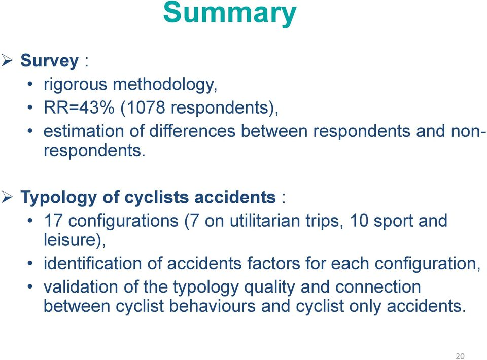 Typology of cyclists accidents : 17 configurations (7 on utilitarian trips, 10 sport and leisure),