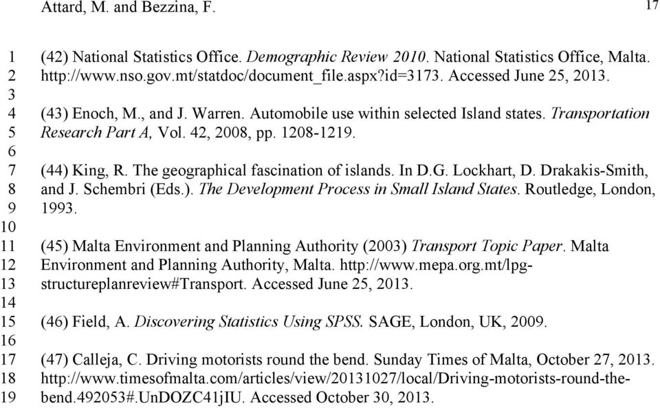 1208-1219. (44) King, R. The geographical fascination of islands. In D.G. Lockhart, D. Drakakis-Smith, and J. Schembri (Eds.). The Development Process in Small Island States. Routledge, London, 1993.