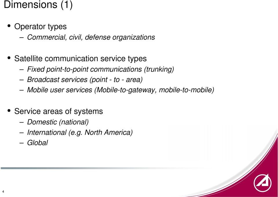 services (point - to - area) Mobile user services (Mobile-to-gateway,