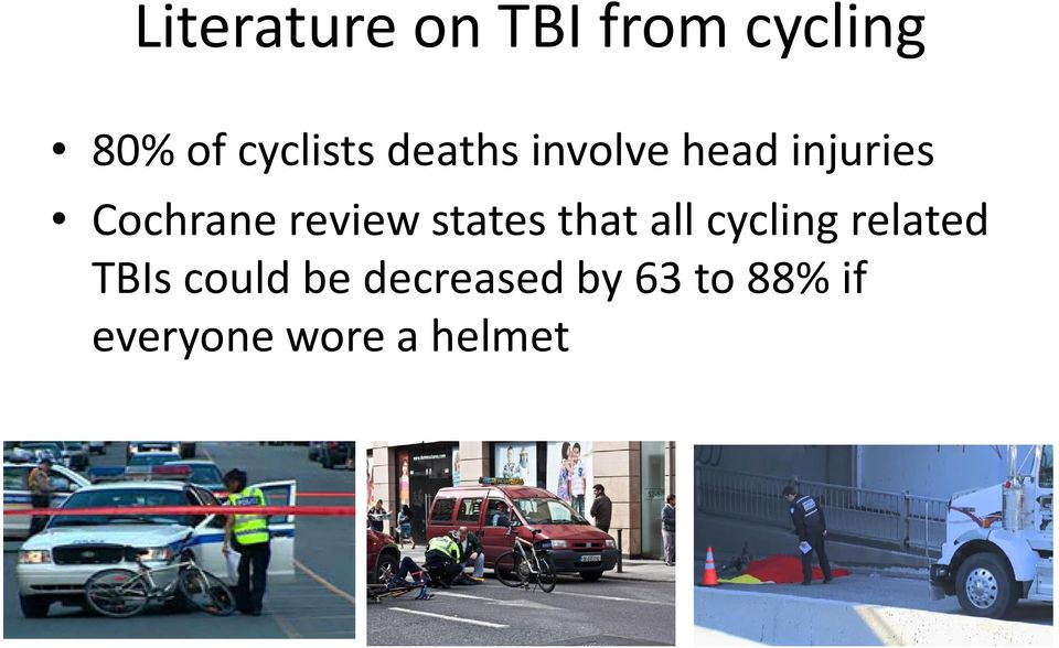states that all cycling related TBIs could be