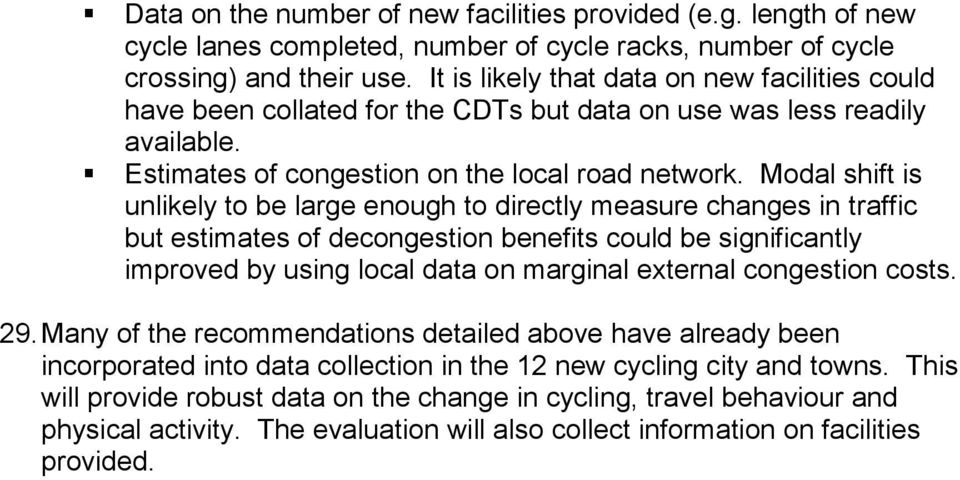 Modal shift is unlikely to be large enough to directly measure changes in traffic but estimates of decongestion benefits could be significantly improved by using local data on marginal external