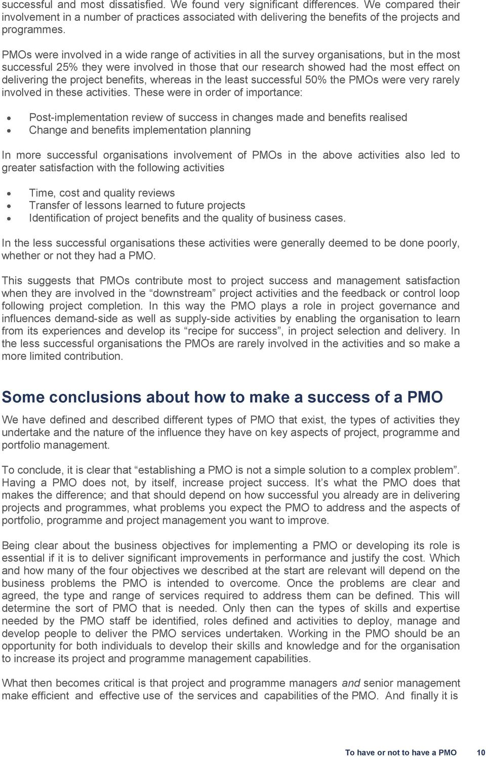 the project benefits, whereas in the least successful 50% the PMOs were very rarely involved in these activities.