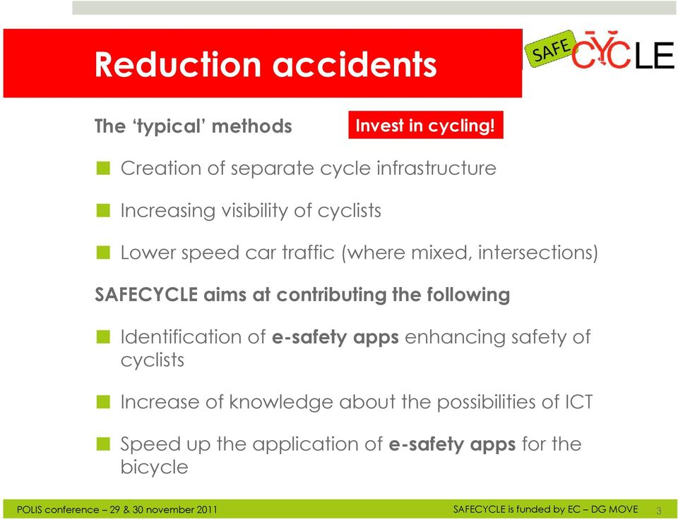 (where mixed, intersections) SAFECYCLE aims at contributing the following Identification of e-safety