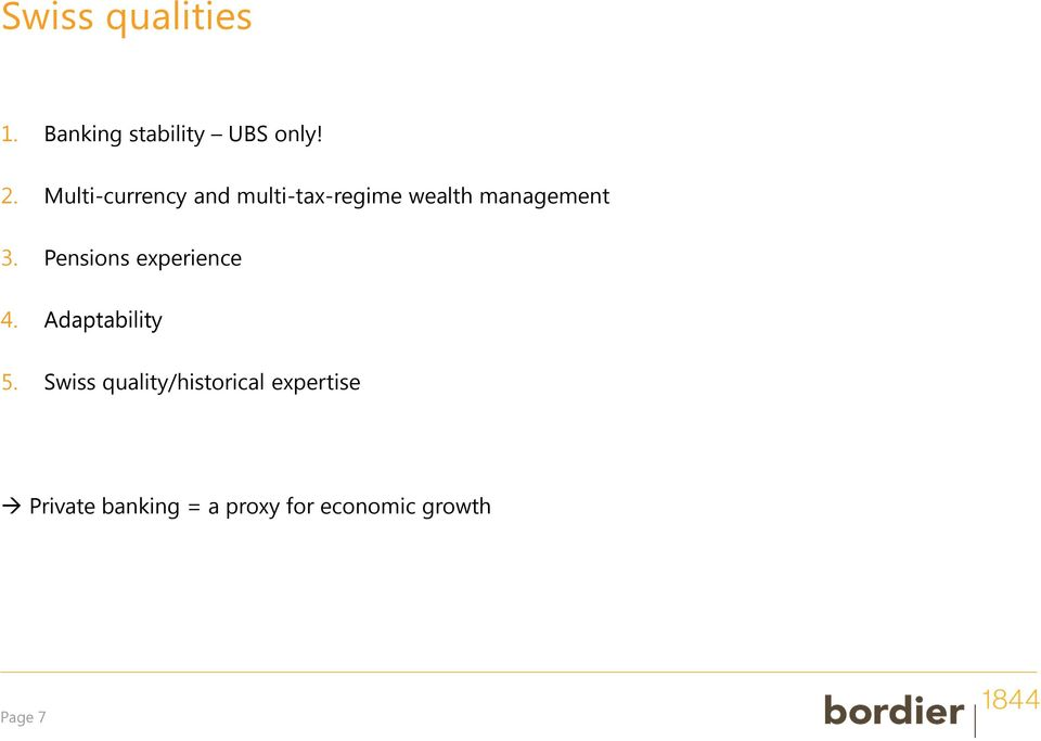 Pensions experience 4. Adaptability 5.