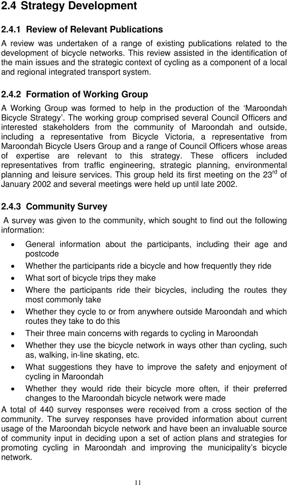 2 Formation of Working Group A Working Group was formed to help in the production of the Maroondah Bicycle Strategy.