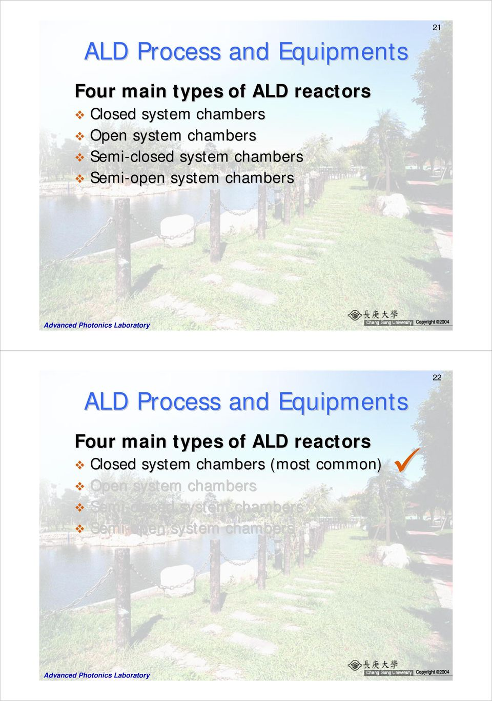 Four main types of ALD reactors Closed system chambers (most common)