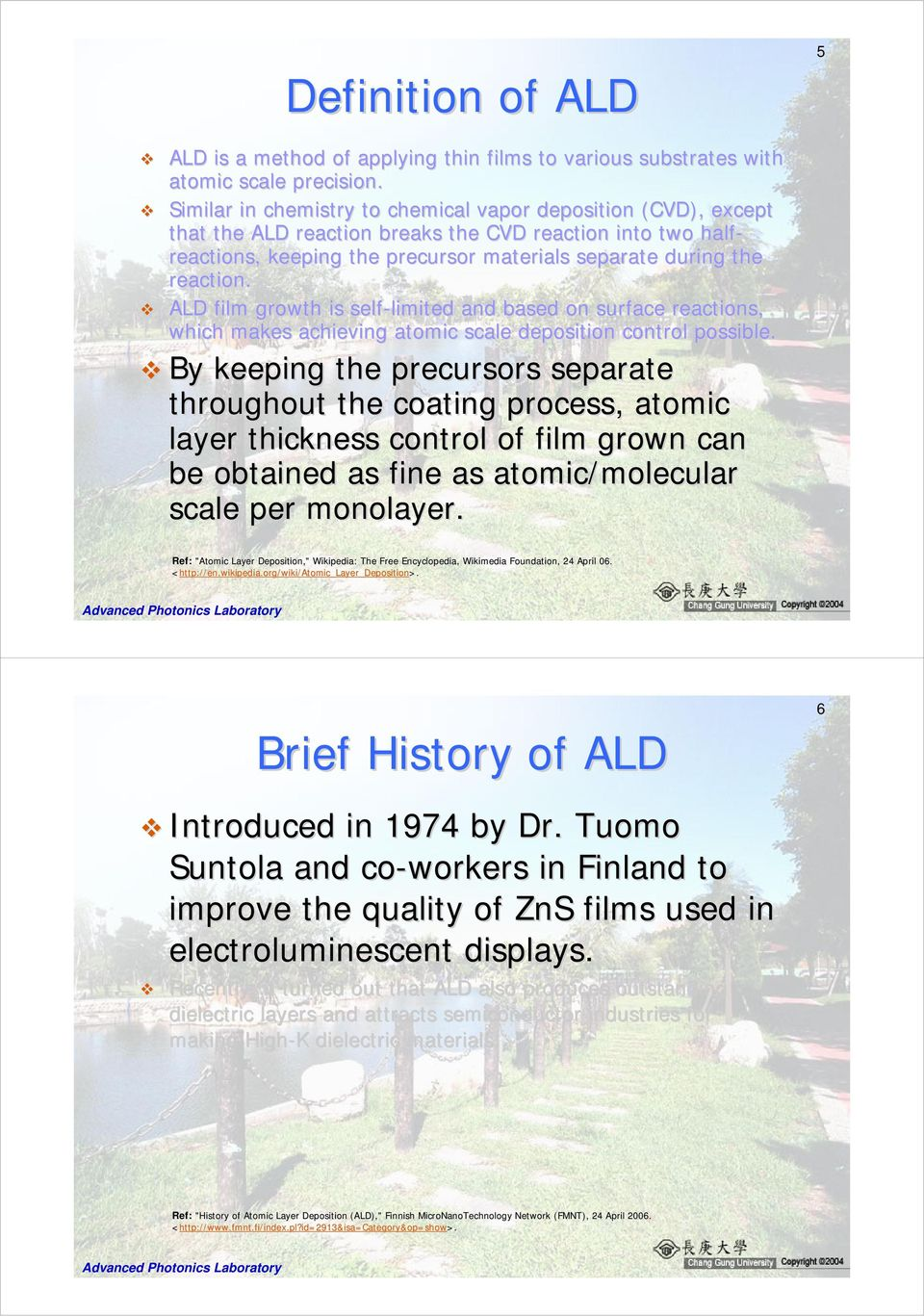 ALD film growth is self-limited limited and based on surface reactions, which makes achieving atomic scale deposition control possible.