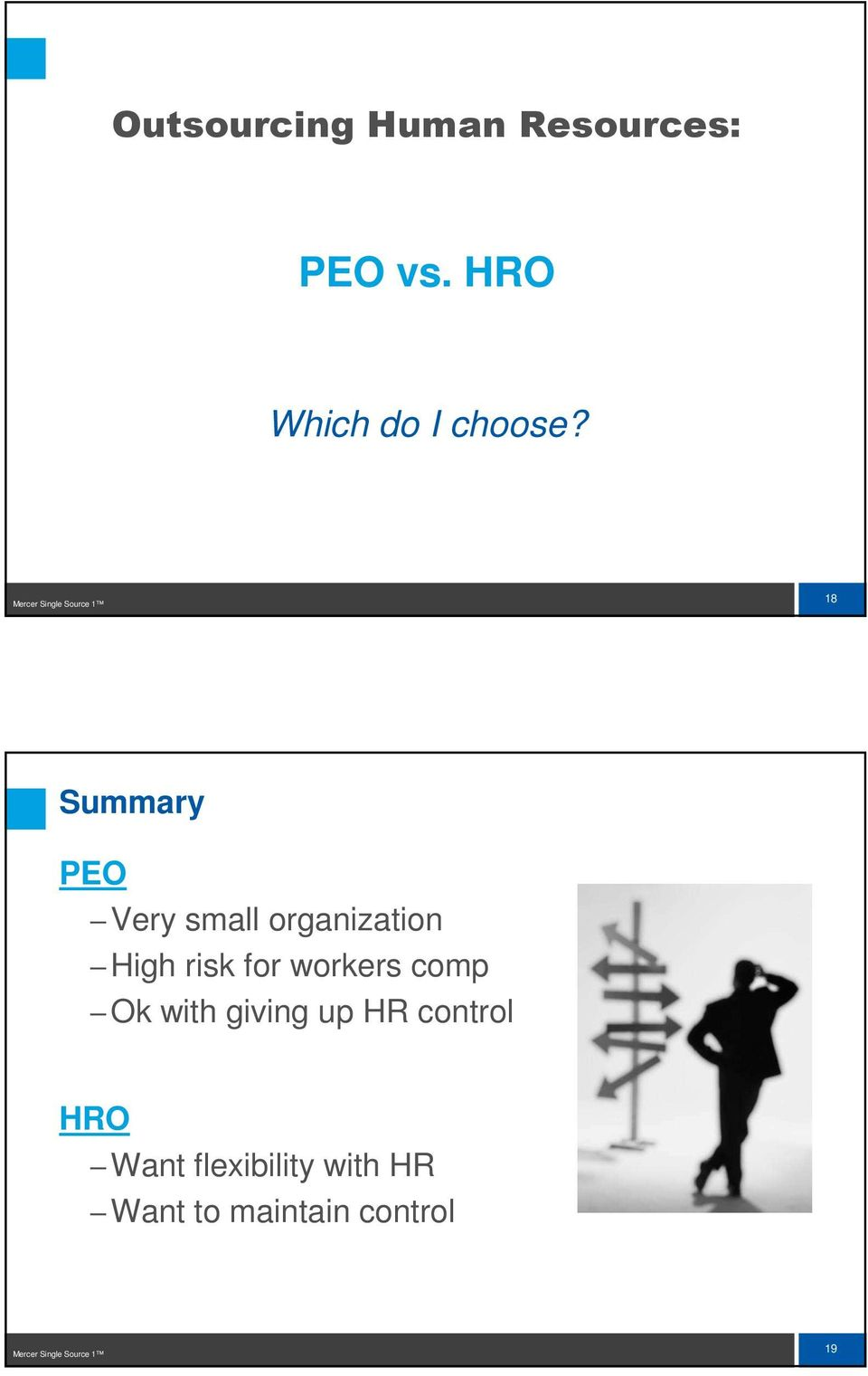 High risk for workers comp Ok with giving up HR control HRO Want
