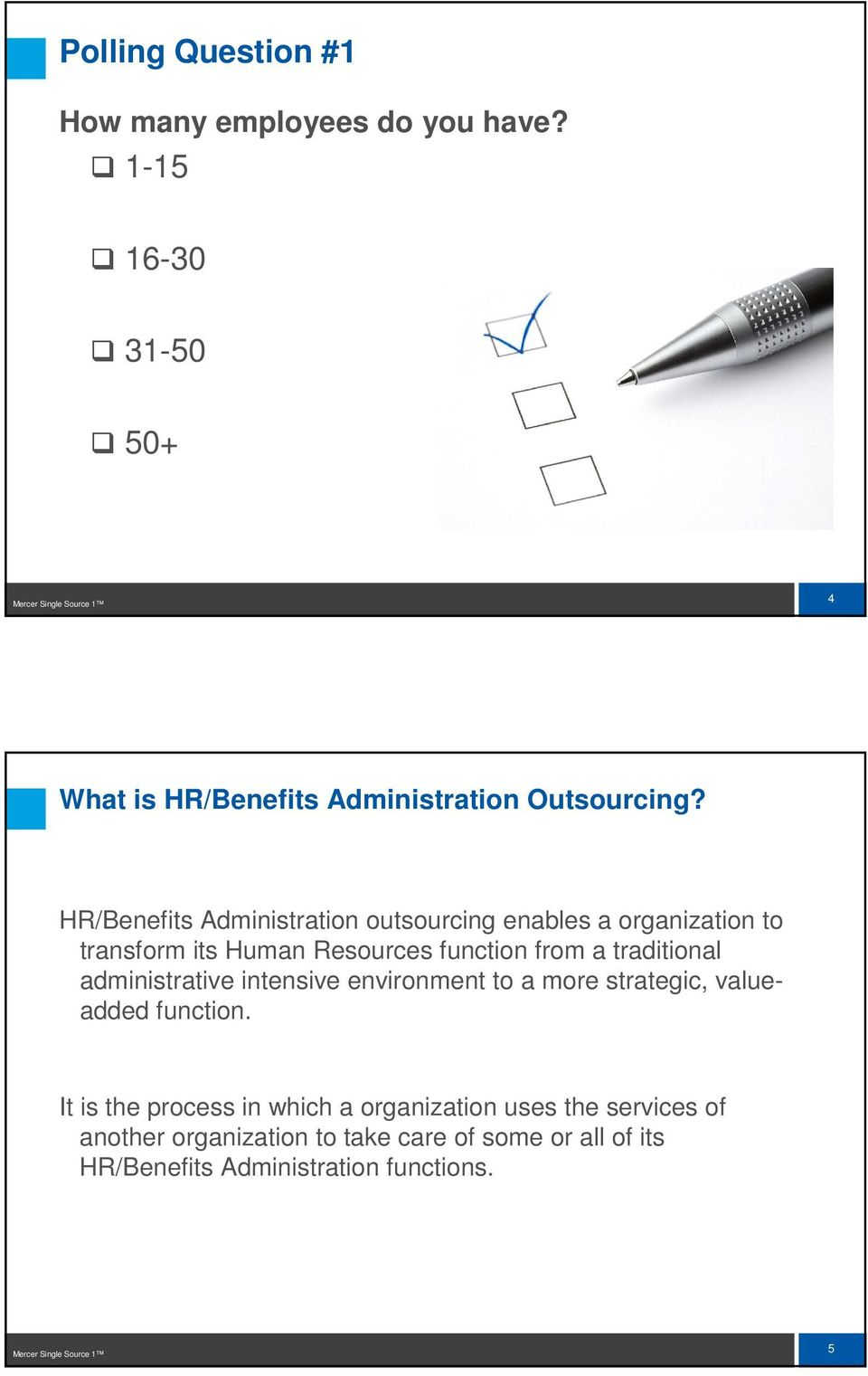 HR/Benefits Administration outsourcing enables a organization to transform its Human Resources function from a traditional