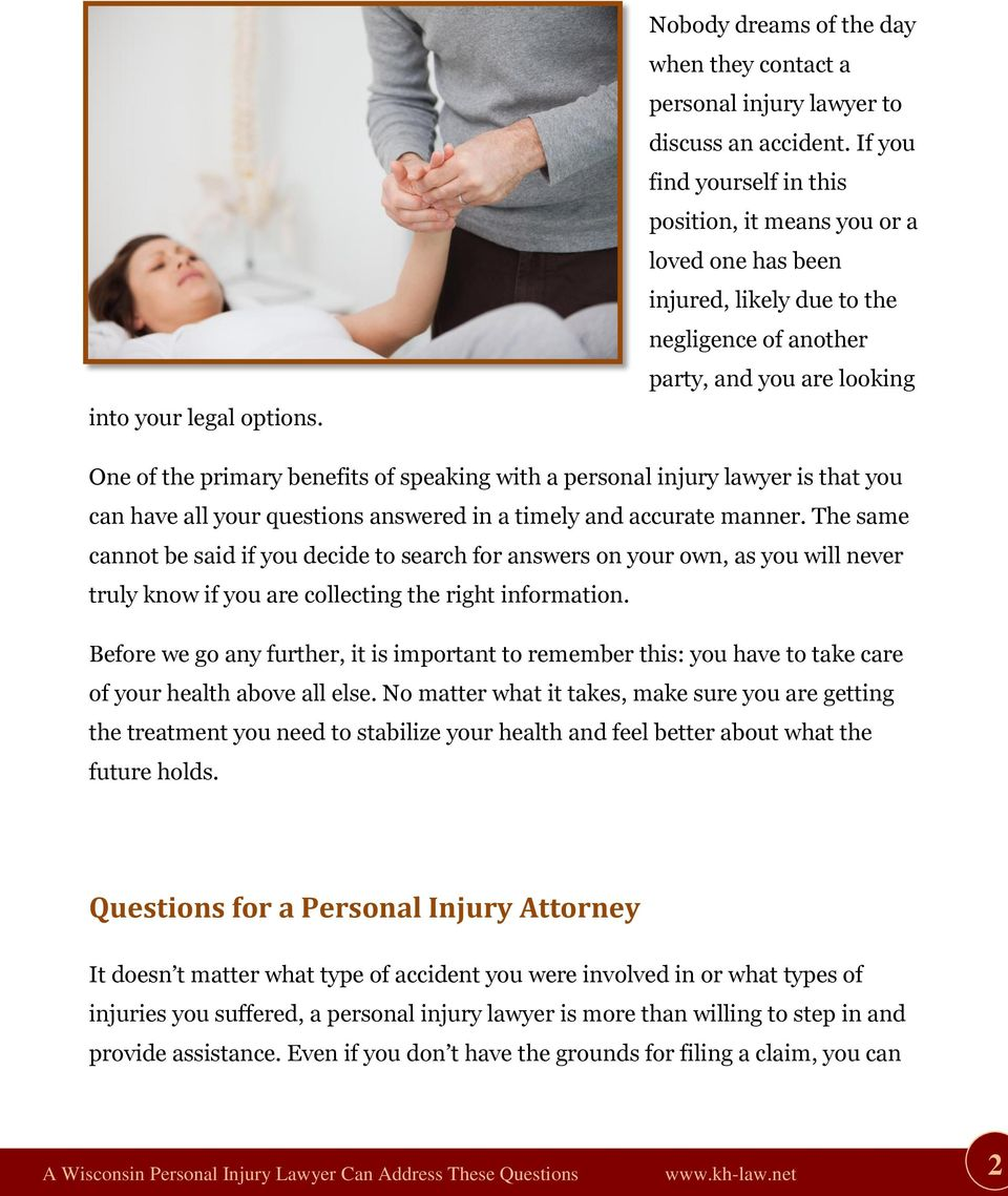 personal injury lawyer is that you can have all your questions answered in a timely and accurate manner.