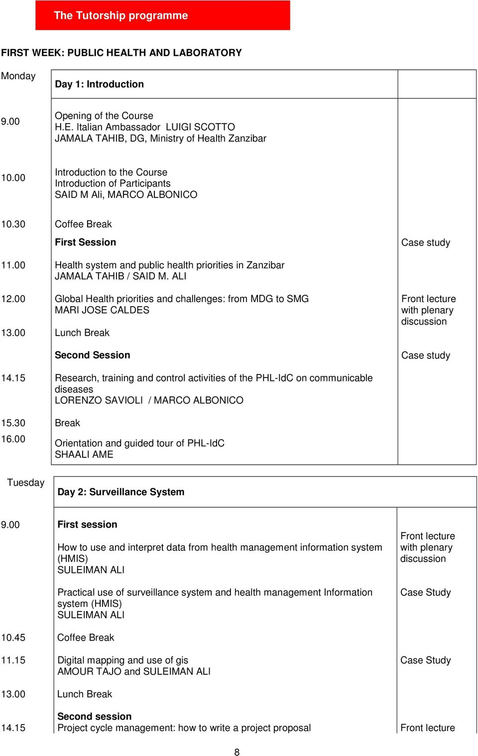 ALI 12.00 Global Health priorities and challenges: from MDG to SMG MARI JOSE CALDES Second Session Front lecture with plenary discussion 14.