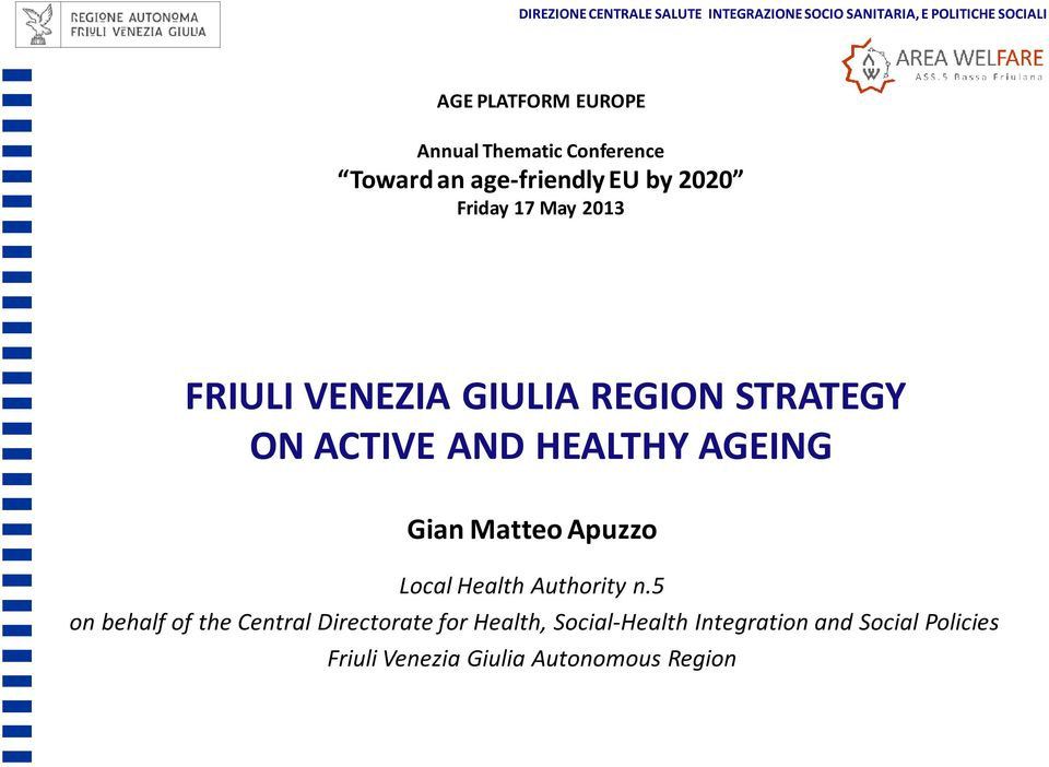 STRATEGY ON ACTIVE AND HEALTHY AGEING Gian Matteo Apuzzo Local Health Authority n.