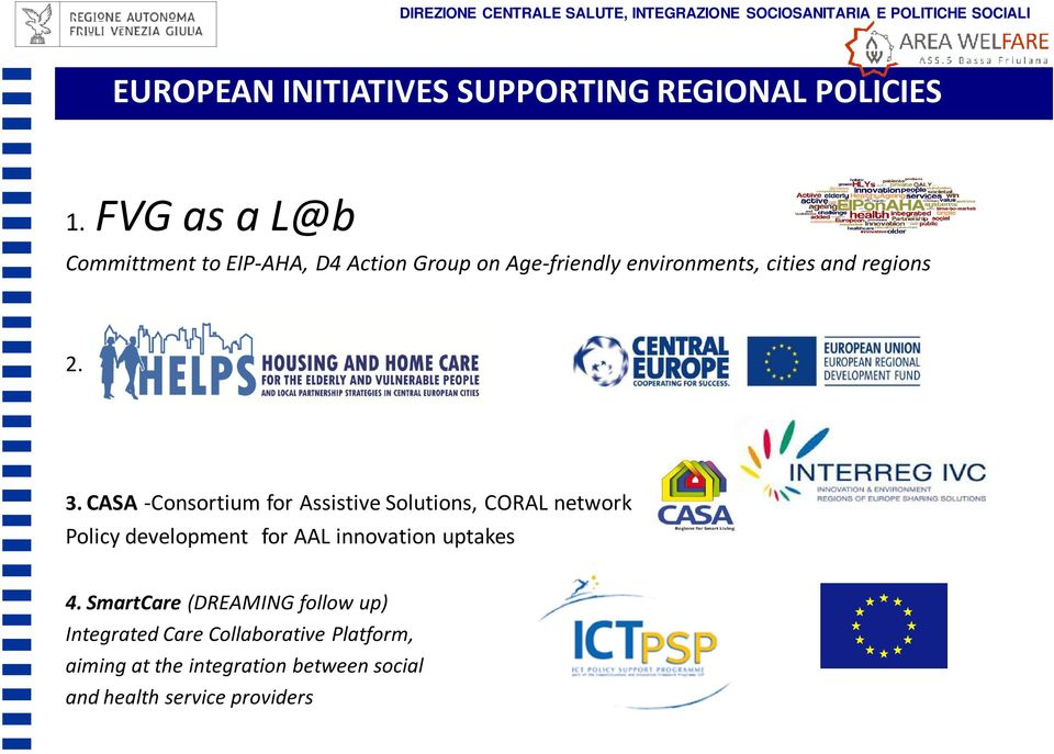 CASA -Consortium for Assistive Solutions, CORAL network Policy development for AAL innovation uptakes 4.