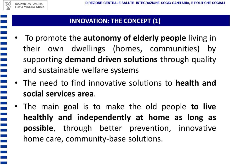 sustainable welfare systems The need to find innovative solutions to health and social services area.