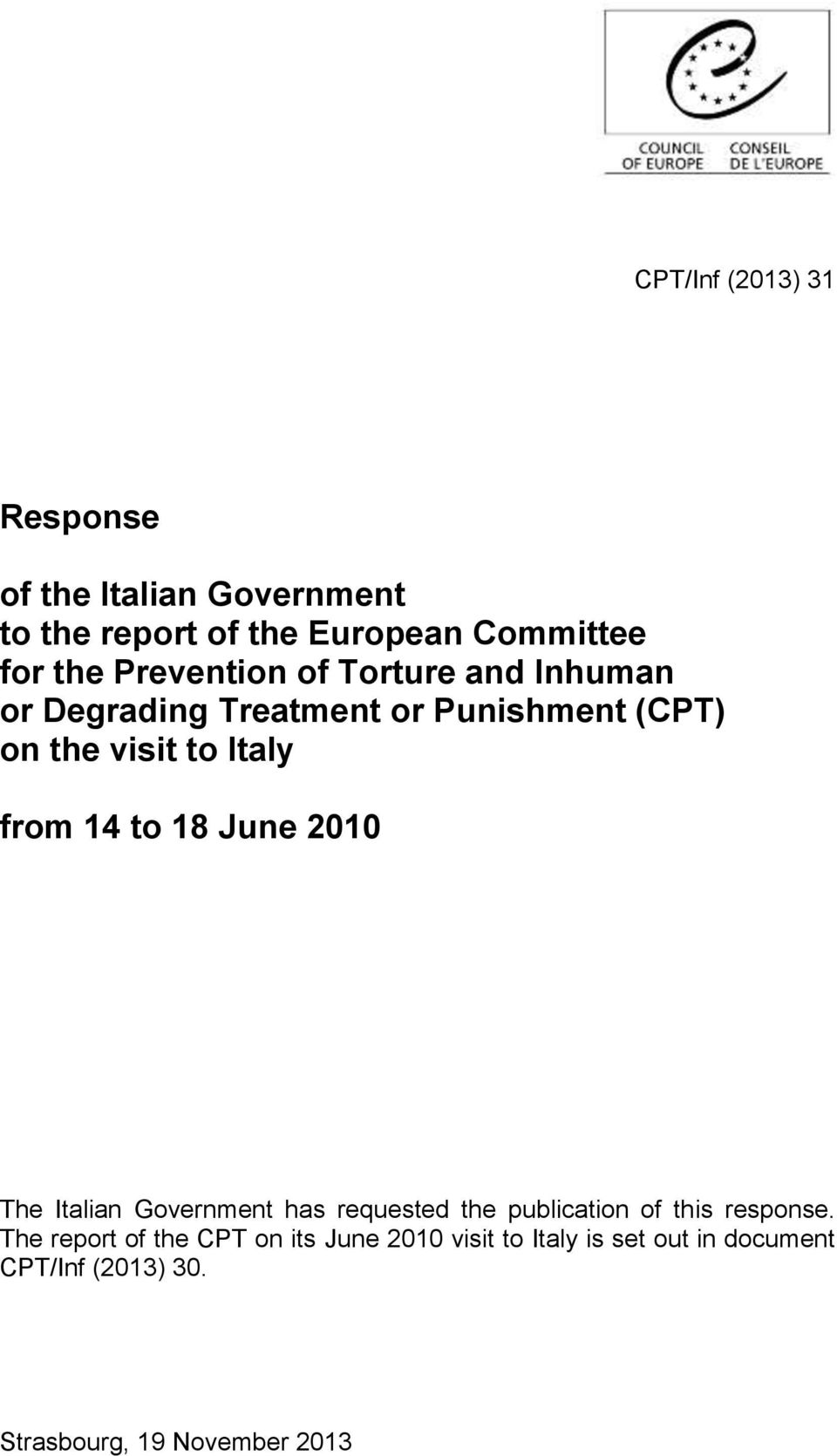 14 to 18 June 2010 The Italian Government has requested the publication of this response.