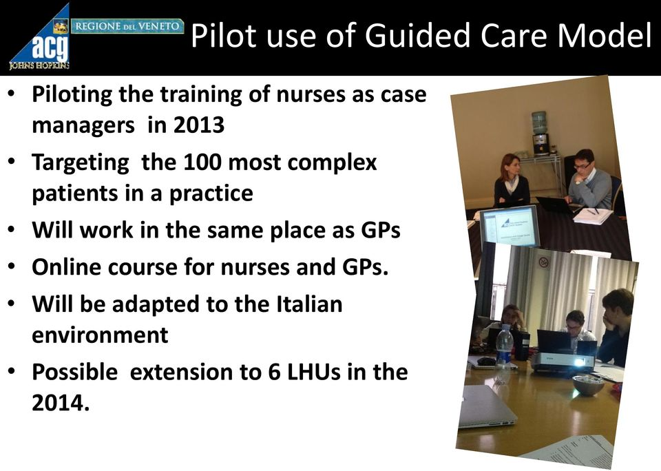 Will work in the same place as GPs Online course for nurses and GPs.