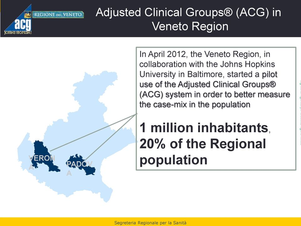 the Adjusted Clinical Groups (ACG) system in order to better measure the case-mix in the