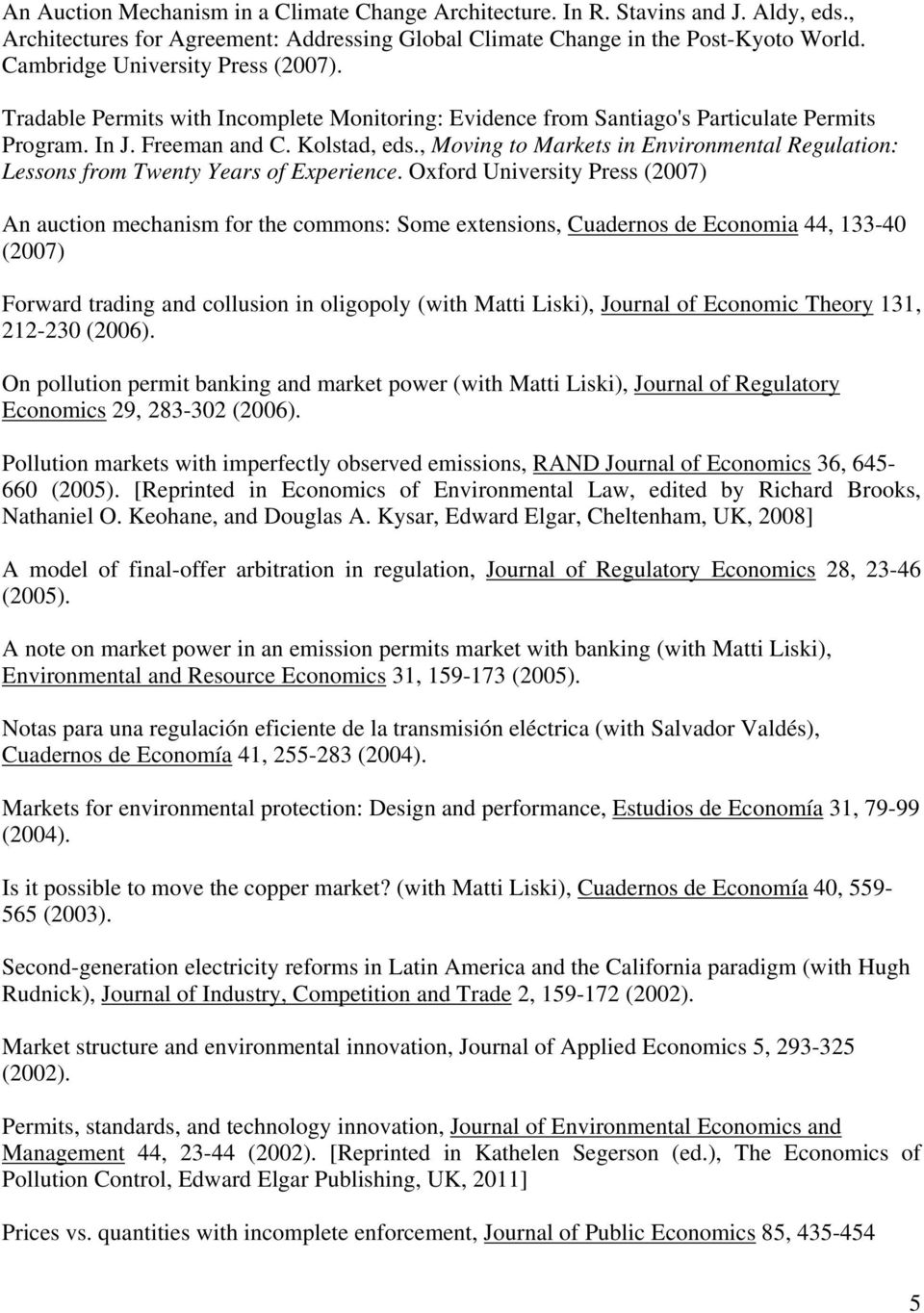 , Moving to Markets in Environmental Regulation: Lessons from Twenty Years of Experience.