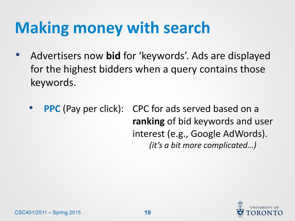 PPC (Pay per click): CPC for ads served based on a ranking of bid keywords and